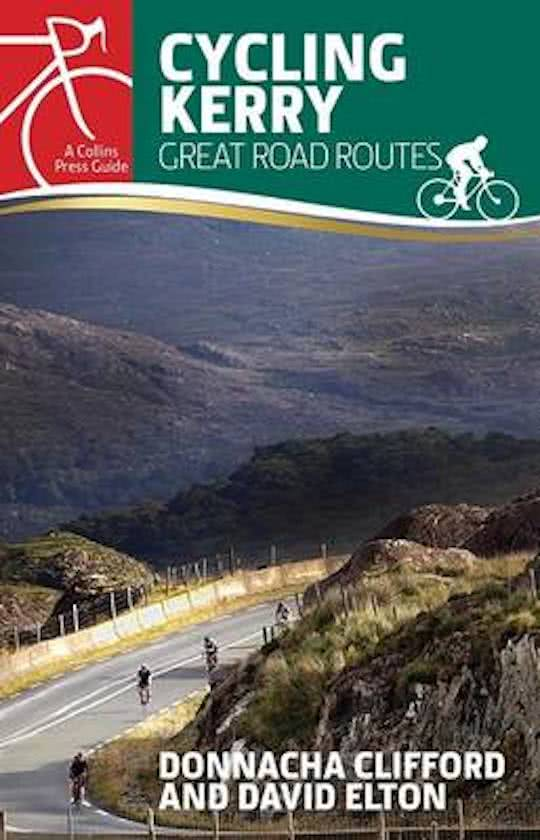 Cycling Kerry: Great Road Routes 9781848893078  The Collins Press   Fietsgidsen, Meerdaagse fietsvakanties Munster, Cork & Kerry