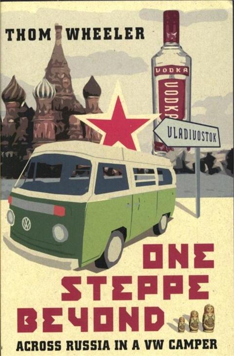 One Steppe Beyond 9781849531566 Thom Wheeler Summersdale   Op reis met je camper, Reisverhalen Rusland