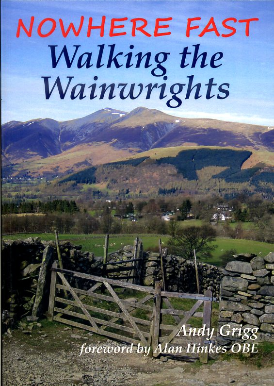 Nowhere Fast: Walking the Wainwrights 9781850589839 Andy Grigg Sigma Press   Wandelgidsen Lake District