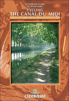 Cycling the Canal du Midi 9781852845599  Cicerone Press   Fietsgidsen, Meerdaagse fietsvakanties Frankrijk