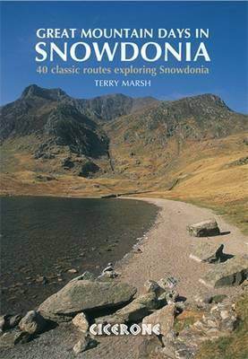 Great Mountain Days in Snowdonia | wandelgids 9781852845810 Terry Marsh Cicerone Press   Wandelgidsen Noord-Wales, Anglesey, Snowdonia