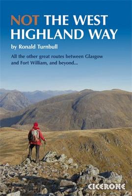 Not The West Highland Way | wandelgids 9781852846152  Cicerone Press   Meerdaagse wandelroutes, Wandelgidsen de Schotse Hooglanden (ten noorden van Glasgow / Edinburgh)