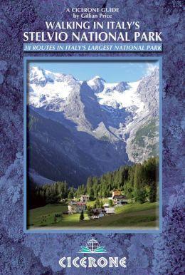 Walking in Italy's Stelvio National Park 9781852846909  Cicerone Press   Wandelgidsen Zuid-Tirol, Dolomieten