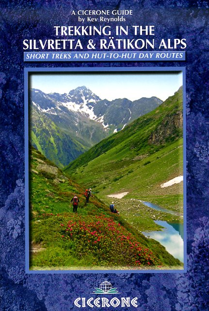 Trekking in the Silvretta and Ratikon Alps | wandelgids 9781852846961  Cicerone Press   Meerdaagse wandelroutes, Wandelgidsen Tirol & Vorarlberg
