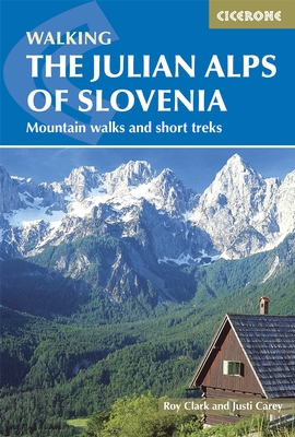 Walking the Julian Alps of Slovenia 9781852847098  Cicerone Press   Meerdaagse wandelroutes, Wandelgidsen Slovenië