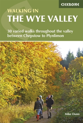 Walking in the Wye Valley 9781852847241 Mike Dunn Cicerone Press   Wandelgidsen Midlands, Cotswolds, Oxford, Zuid-Wales, Pembrokeshire, Brecon Beacons