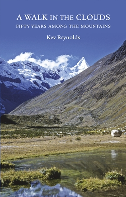 A Walk in the Clouds 9781852847265 Kev Reynolds Cicerone Press   Bergsportverhalen Wereld als geheel
