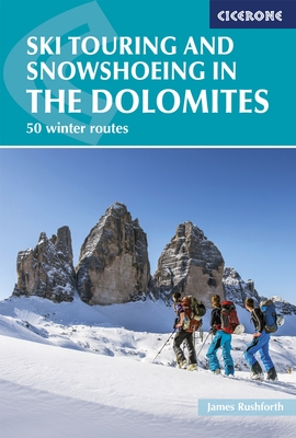 Ski Touring and Snowshoeing in the Dolomites 9781852847456  Cicerone Press   Wintersport Zuid-Tirol, Dolomieten