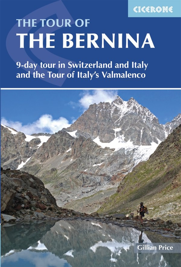 The Tour of the Bernina | wandelgids 9781852847524 Gillian Price Cicerone Press   Meerdaagse wandelroutes, Wandelgidsen Graubünden, Tessin, Noord-Italië