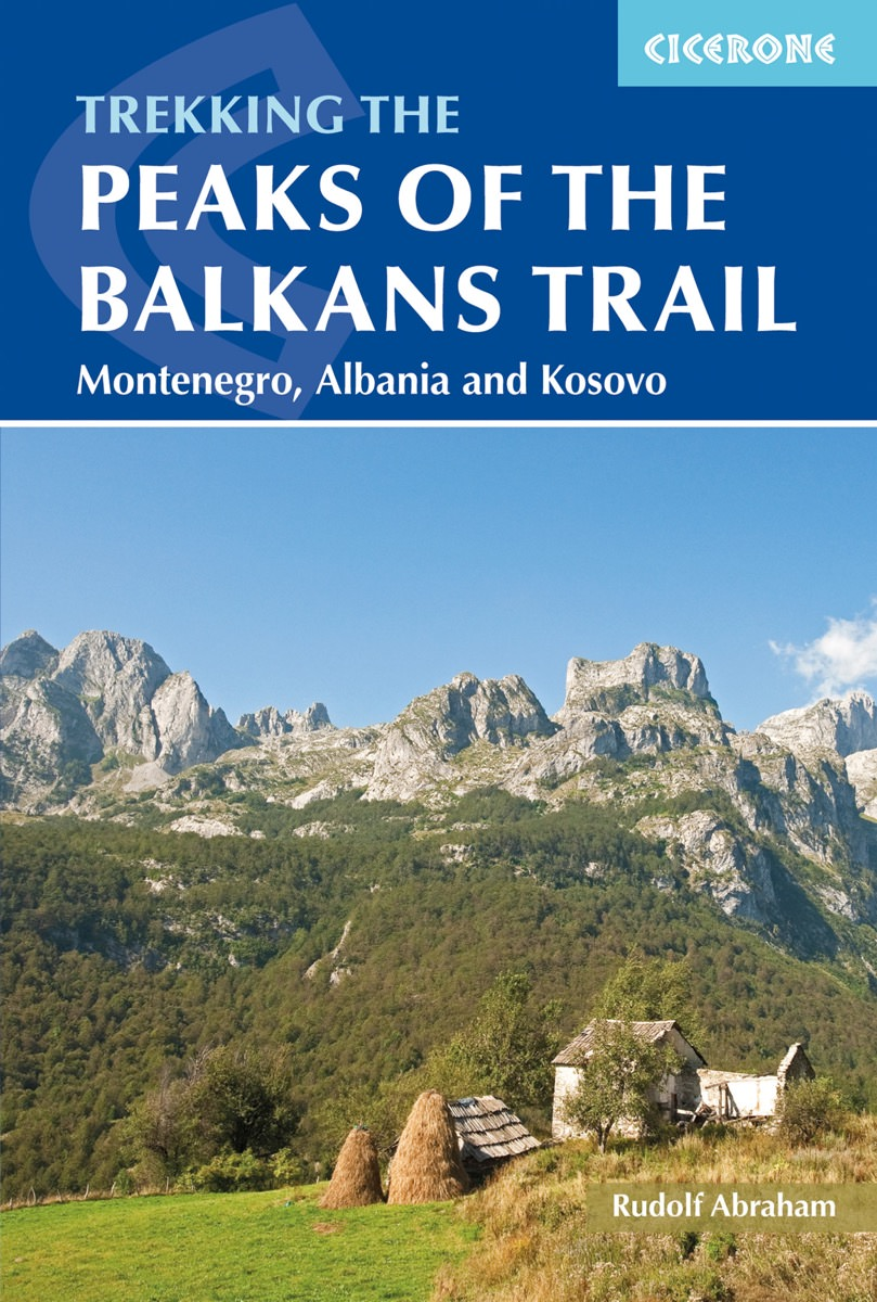 The Peaks of the Balkans Trail | wandelgids 9781852847708  Cicerone Press   Meerdaagse wandelroutes, Wandelgidsen Balkan