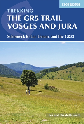 GR-5 | The GR5 Trail Vosges and Jura | wandelgids GR-5 9781852848125  Cicerone Press   Meerdaagse wandelroutes, Wandelgidsen Franse Jura, Vogezen