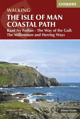 Isle Of Man Coastal Path | wandelgids 9781852848798  Cicerone Press   Meerdaagse wandelroutes, Wandelgidsen Northumberland, Yorkshire Dales & Moors, Peak District, Isle of Man