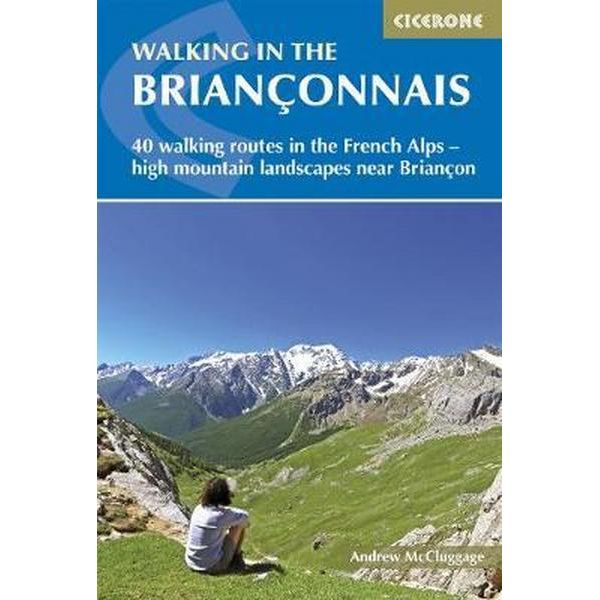 Walking in the Briançonnais 9781852848880 Andrew McCluggage Cicerone Press   Wandelgidsen Franse Alpen: zuid