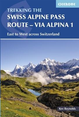 Swiss Alpine Pass Route - Via Alpina 1   wandelgids 9781852849276  Cicerone Press   Meerdaagse wandelroutes, Wandelgidsen Zwitserland
