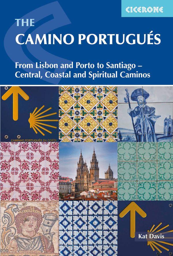 The Camino Portugués | wandelgids Jacobsroute 9781852849320  Cicerone Press   Santiago de Compostela, Wandelgidsen Noord en Midden-Portugal, Lissabon, Noordwest-Spanje