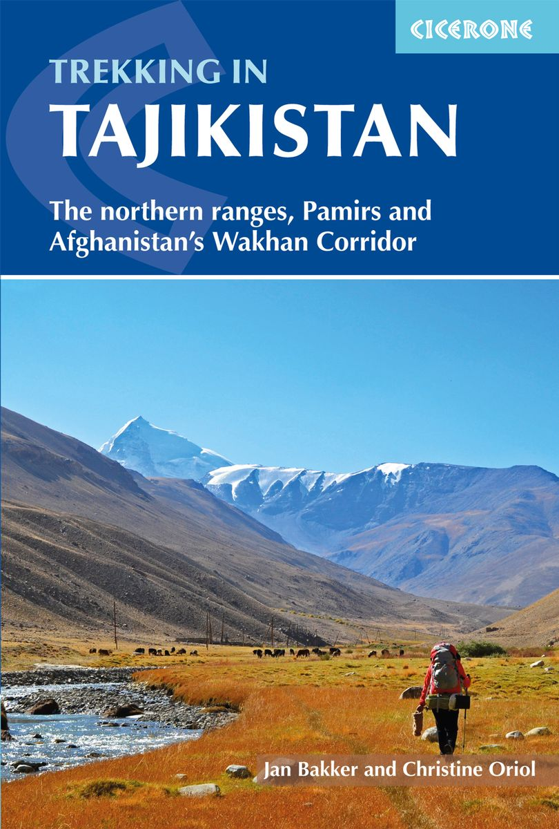Trekking in Tajikistan 9781852849467 Jan Bakker, Christine Oriol Cicerone Press   Meerdaagse wandelroutes, Wandelgidsen Centraal-Aziatische republieken (Kazachstan, Uzbekistan, Turkmenistan, Kyrgysztan, Tadjikistan)