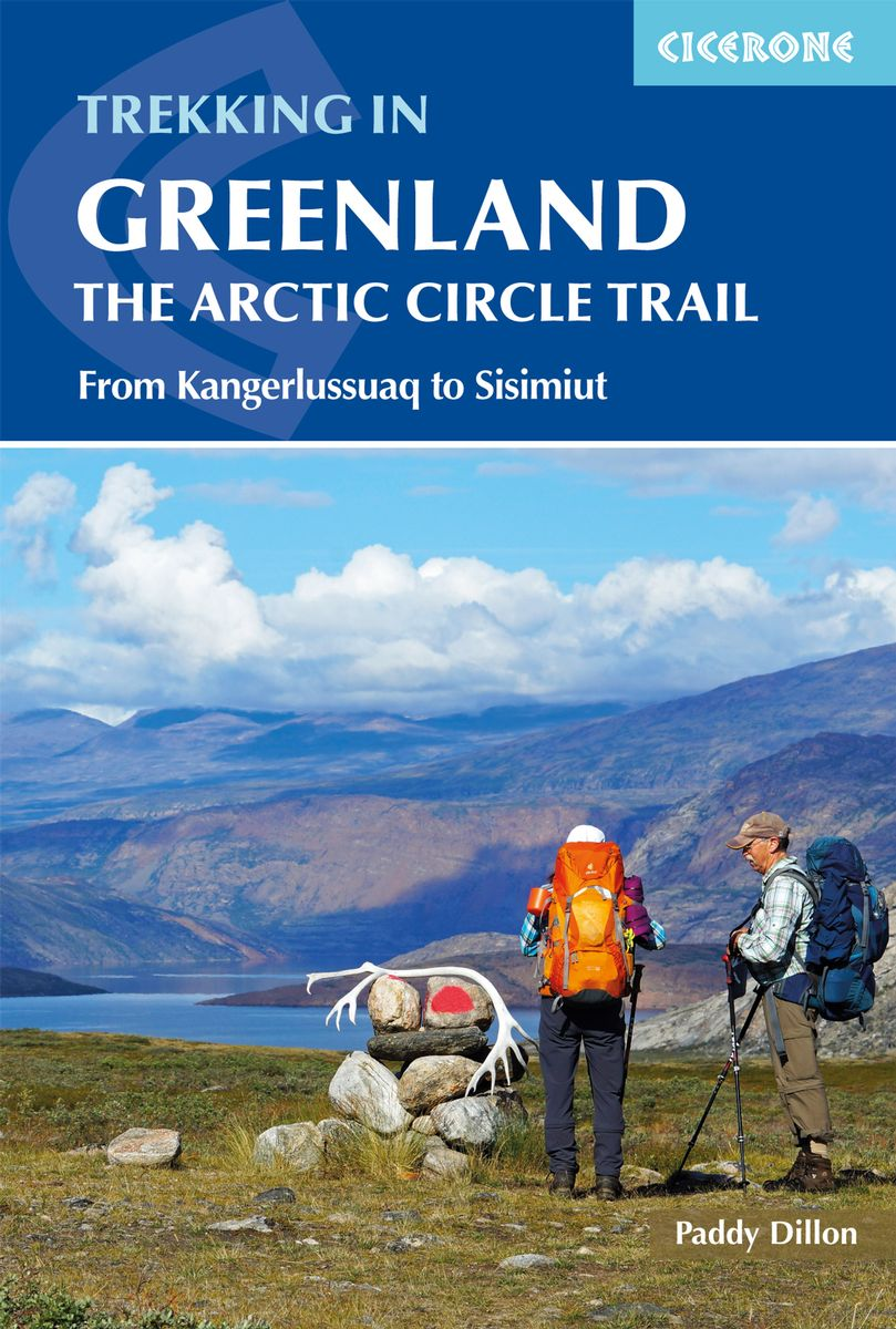Trekking in Greenland - The Arctic Circle Trail 9781852849672  Cicerone Press   Meerdaagse wandelroutes, Wandelgidsen Groenland
