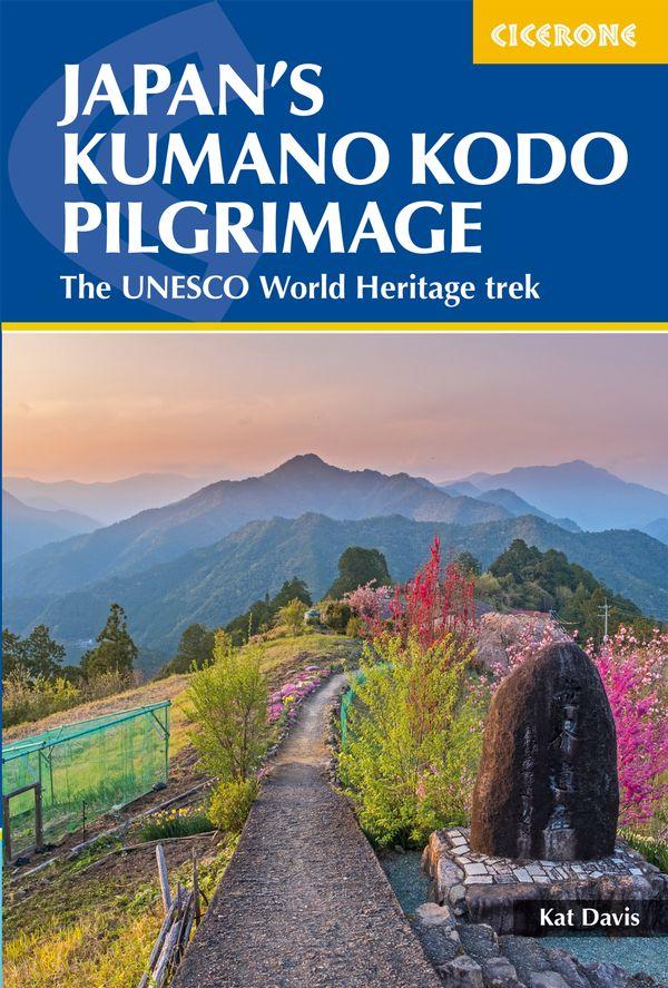 Japan's Kumano Kodo Pilgrimage 9781852849726 Kat Davis Cicerone Press   Meerdaagse wandelroutes, Wandelgidsen Japan