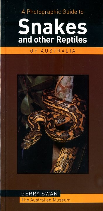 The Snakes + Other Reptiles of Australia 9781853685859 Swan New Holland Photographic Guides  Natuurgidsen Australië
