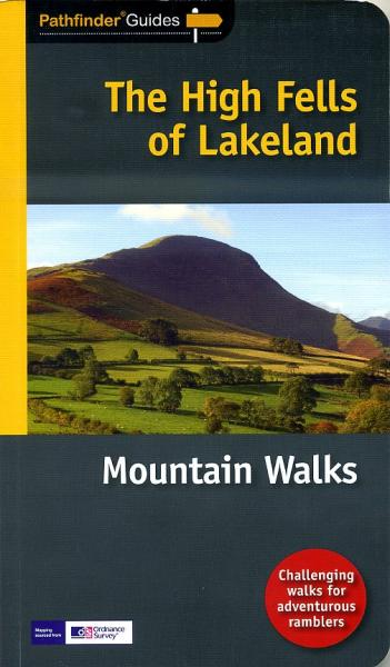 The High Fells Of Lakeland | wandelgids 9781854586360  Crimson Publishing / Ordnance Survey Pathfinder Guides  Wandelgidsen Lake District