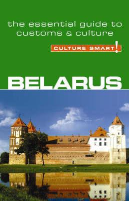 Belarus Culture Smart! 9781857334722  Kuperard Culture Smart  Landeninformatie Wit-Rusland