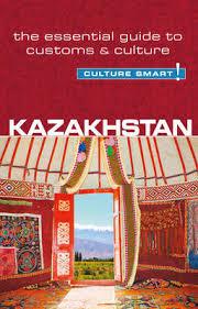 Kazakhstan Culture Smart! 9781857336818  Kuperard Culture Smart  Landeninformatie Centraal-Aziatische republieken (Kazachstan, Uzbekistan, Turkmenistan, Kyrgysztan, Tadjikistan)