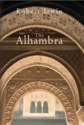 The Alhambra 9781861974129 Irwin Profile Books Wonders of the World  Reisgidsen Andalusië