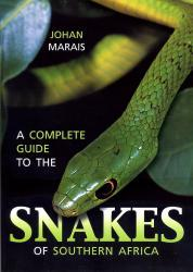 A Complete Guide to the Snakes of Southern Africa 9781868729326  New Holland Photogr. Field Guide  Natuurgidsen Zuidelijk-Afrika