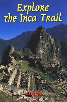 Explore the Inca Trail 9781898481461  Rucksack Readers   Meerdaagse wandelroutes, Wandelgidsen Peru
