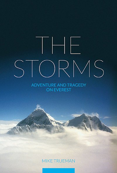 The Storms 9781898573944 Mike Trueman Baton Wicks   Bergsportverhalen Nepal
