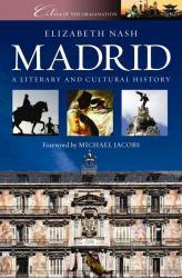 Cities of Imagination: Madrid 9781902669274 Nash Signal   Reisgidsen Madrid & Midden-Spanje