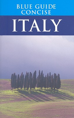 Blue Guide Concise Italy 9781905131280  Blue Guide Blue Guides  Reisgidsen Italië