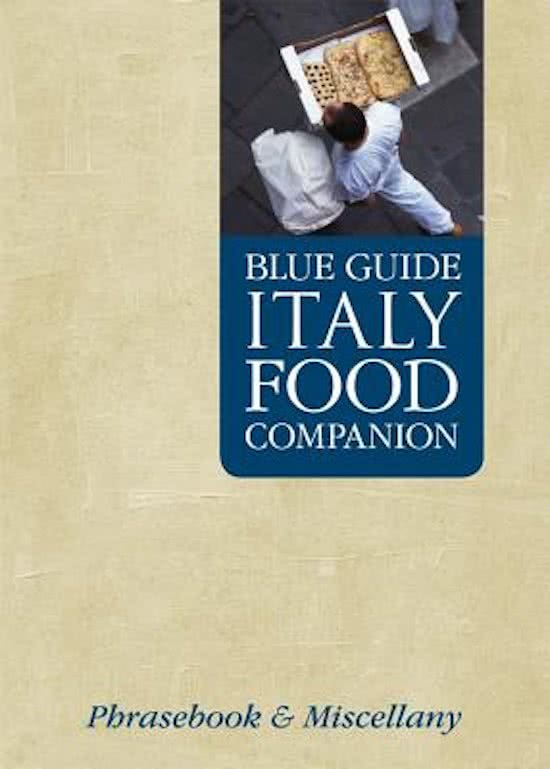 Blue Guide Italy Food Companion 9781905131419  Blue Guide Blue Guides  Culinaire reisgidsen Italië
