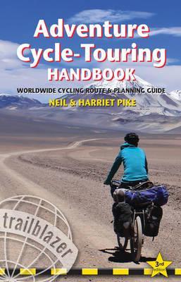Adventure Cycle Touring Handbook 9781905864683  Trailblazer   Fietsgidsen, Meerdaagse fietsvakanties Wereld als geheel