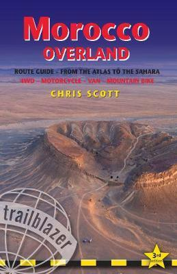 Morocco Overland 9781905864898 Chris Scott Trailblazer   Reisgidsen Marokko