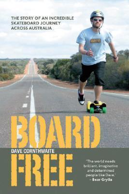 Boardfree 9781906032197 Dave Cornthwaite Anova Books   Reisverhalen Australië