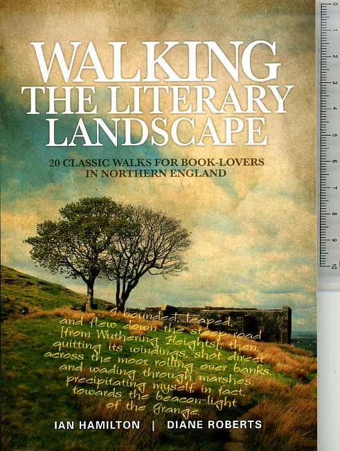 Walking the Literary Landscape 9781906148782  Vertebrate Publishing   Wandelgidsen Northumberland, Yorkshire Dales & Moors, Peak District, Isle of Man