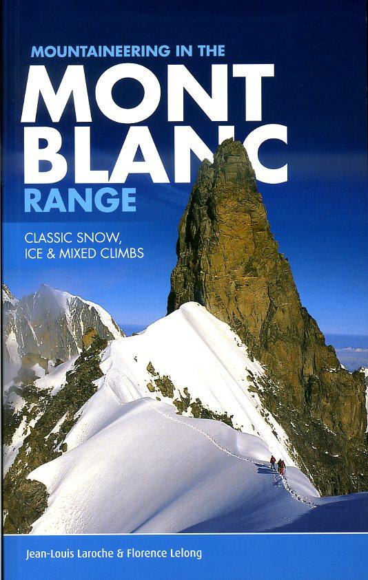 Mountaineering in the Mont Blanc Range 9781906148812  Vertebrate Publishing   Klimmen-bergsport Franse Alpen: noord
