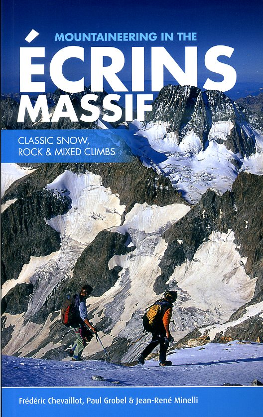 Mountaineering in the Ecrins Massif 9781906148829  Vertebrate Publishing   Klimmen-bergsport Provence, Marseille, Camargue