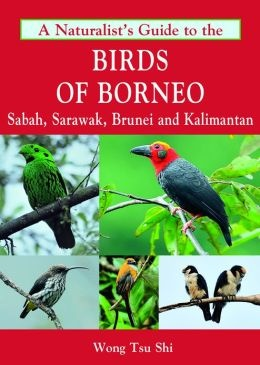 A naturalist's guide to the Birds of Borneo 9781906780685  John Beaufoy Publications   Natuurgidsen, Vogelboeken Indonesië