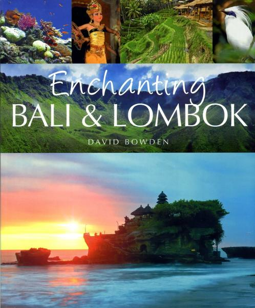 Enchanting Bali & Lombok 9781906780937  John Beaufoy Publishing   Fotoboeken Indonesië