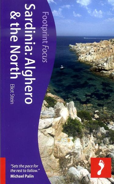 Focus Sardinia: Alghero and North Sardinia 9781908206541  Footprint Handbooks Footprint Focus Guides  Reisgidsen Sardinië