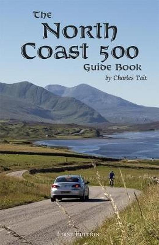 The North Coast 500 Guide Book 9781909036604  Charles Tait Photographic   Reisgidsen de Schotse Hooglanden (ten noorden van Glasgow / Edinburgh)