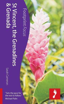 Focus St Vincent, the Grenadines and Grenada 9781909268364  Footprint Handbooks Footprint Focus Guides  Reisgidsen Overig Caribisch gebied