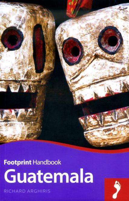 Guatemala 9781909268692  Footprint Handbooks   Reisgidsen Yucatan, Guatemala, Belize