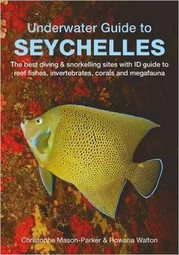 Underwater Guide to the Seychelles 9781909612532  John Beaufoy Publications Diving and Snorkeling  Duik sportgidsen Seychellen, Reunion, Comoren, Mauritius