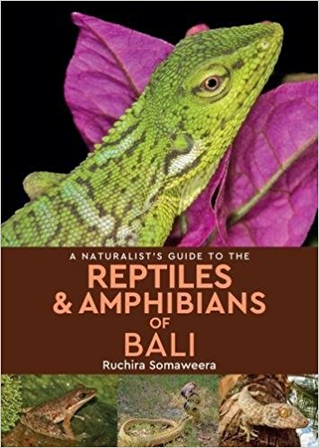 A Naturalist's Guide to the Reptiles & Amphibians of Bali 9781909612952  John Beaufoy   Natuurgidsen Indonesië