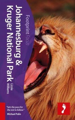 Focus Johannesburg and Kruger National Park 9781910120118  Footprint Handbooks Footprint Focus Guides  Reisgidsen Zuid-Afrika