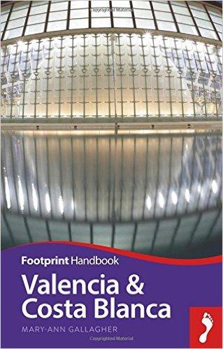 Valencia & Costa Blanca Footprint Handbook 9781910120491  Footprint Handbooks   Reisgidsen Costa Blanca, Valencia