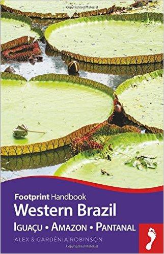 Western Brazil (Iguaçu, Amazon, Pantanal) Handbook 9781910120682  Footprint Handbooks   Reisgidsen Brazilië